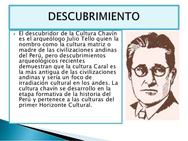 descubrimientoa de la Cultura Chavin: